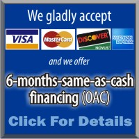 Credit Cards Accepted and we offer 6-months same-as-cash (OAC) - Click for details