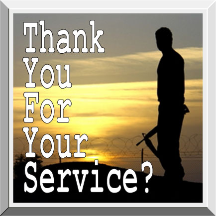 Thank You For Your Service? Thanks is more than a word, it means ...